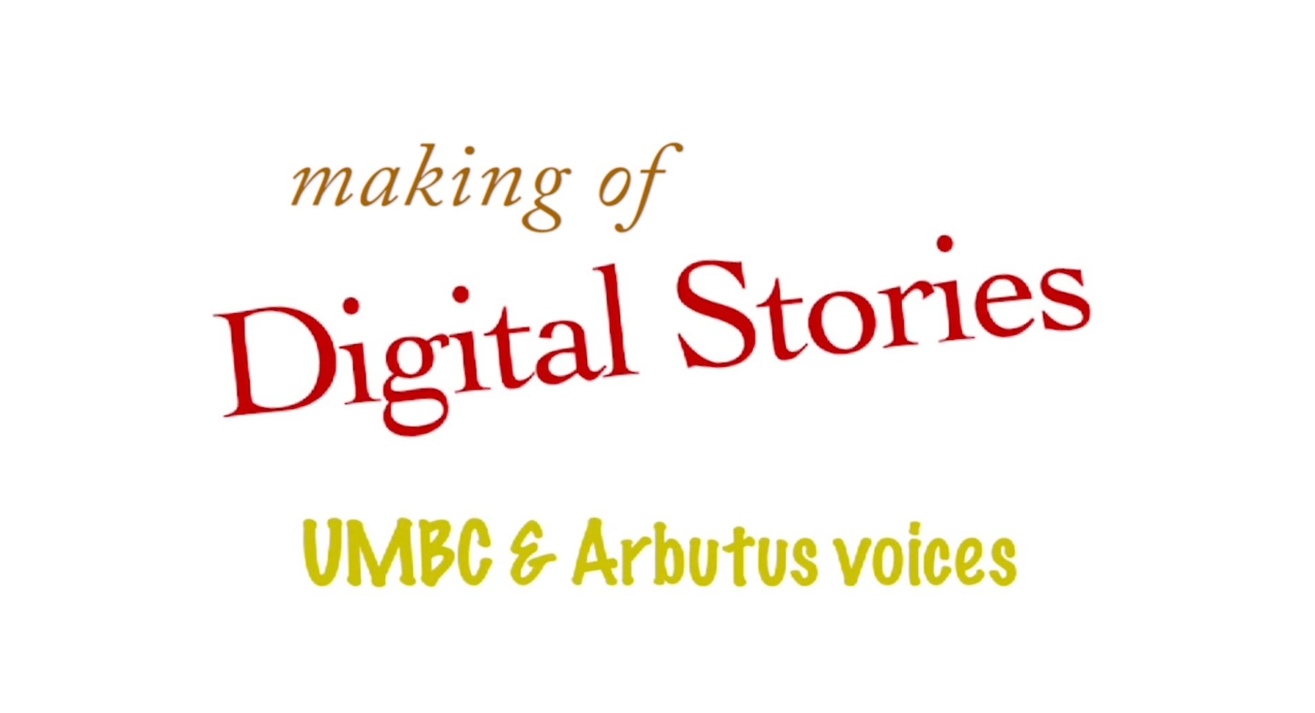Making of Arbutus Digital Stories