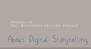 Makinf of Buthanese Refugee Digital Storytelling project